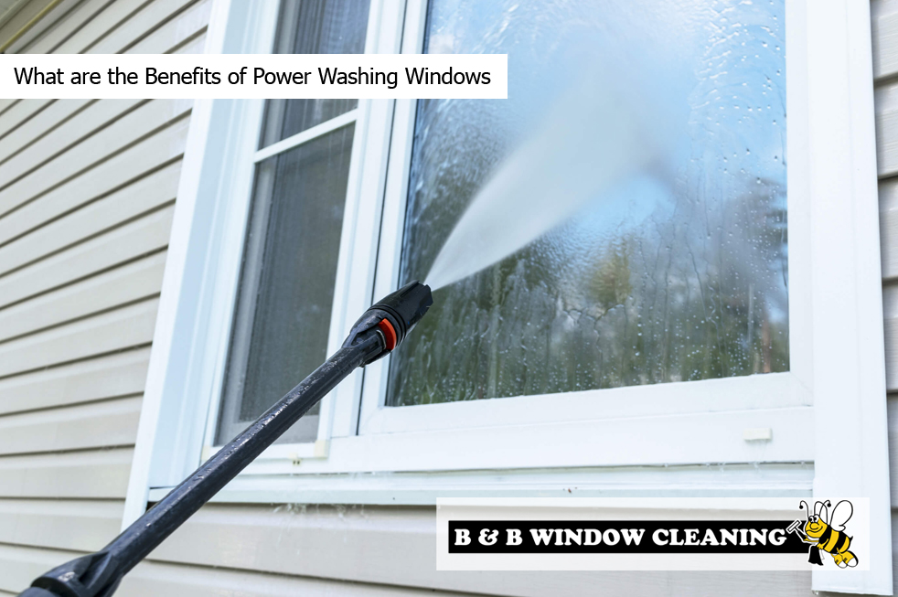 What are the Benefits of Power Washing Windows